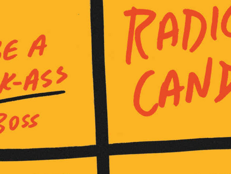 Radical Candor (Be a Kick-Ass Boss Without Losing Your Humanity) - 1 minute read