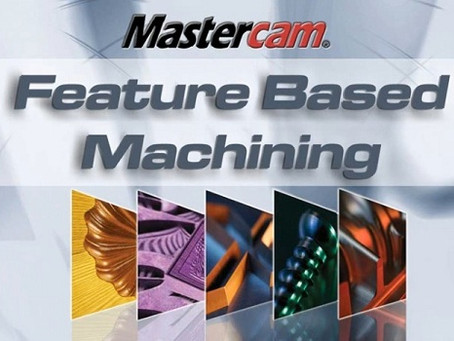 Mastercam Feature Based Machining for real people.