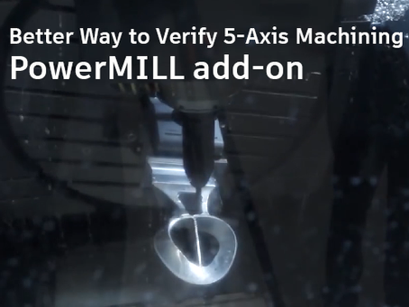 Better Way to Verify 5-Axis Machining— PowerMill add-on