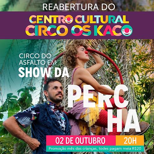 Show da Percha no Centro Cultural Circo Os Kaco
