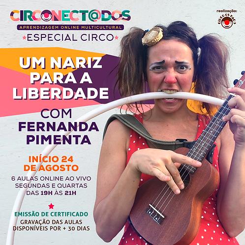 UM NARIZ PARA A LIBERDADE com Fernanda Pimenta