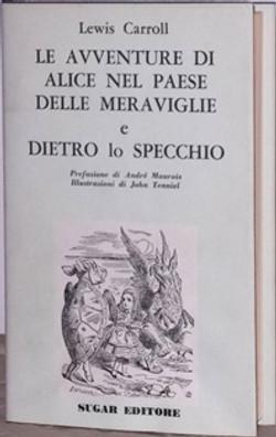 Le avventure di Alice nel paese e Dietro lo specchio - L. Carroll