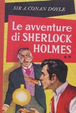 Le avveture di Sherlock Holmes Sir A.Conan Doyle