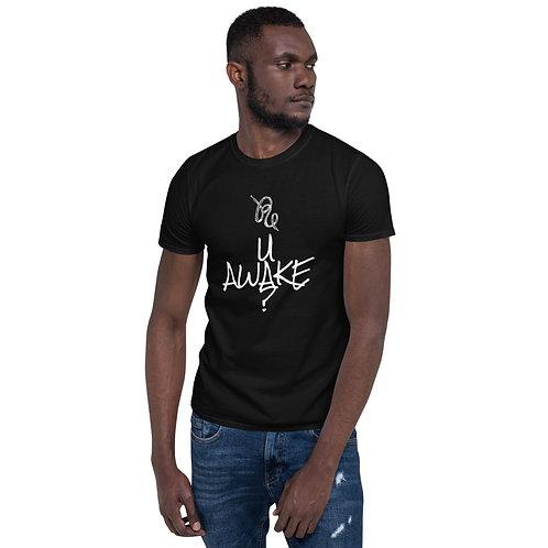 R U AWAKE? Unisex T-Shirt