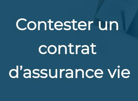 Contester un contrat d'assurance vie