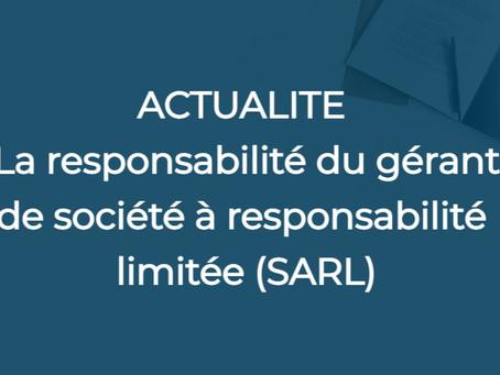 ACTUALITE - La responsabilité du gérant de société à responsabilité limitée (SARL)