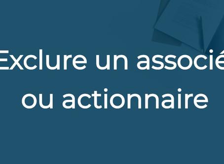 Exclure un associé ou actionnaire