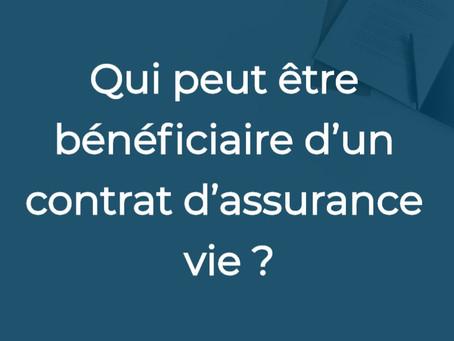 Qui peut être bénéficiaire d'un contrat d'assurance vie ?