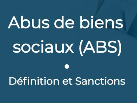 Abus de biens sociaux (ABS)