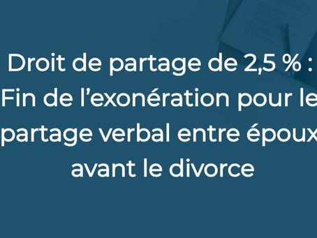 Droit de partage : Fin de l'exonération pour le partage verbal entre époux avant le divorce