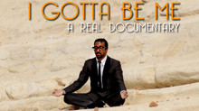 I GOTTA BE ME / WEB SERIES