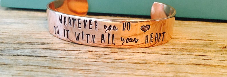 Whatever you do, do it with all Your Heart copper cuff bracelet