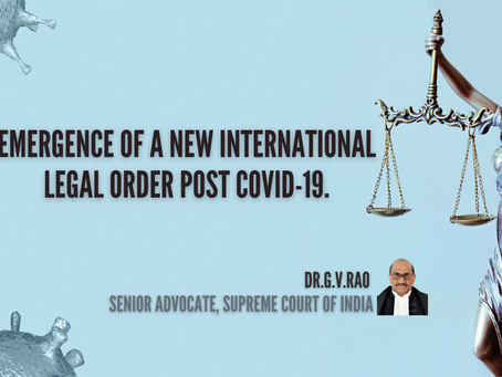 Emergence of a New International Legal Order post COVID-19