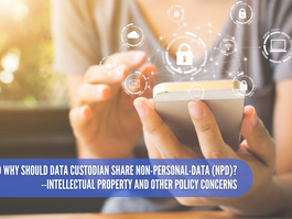And why Should Data Custodian Share Non-Personal-Data (NPD)? --IP and Other Policy Concerns