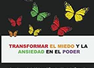 Transformar el Miedo y la Ansiedad en el Poder