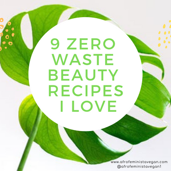 9 Zero Waste Beauty Recipes that I LOVE