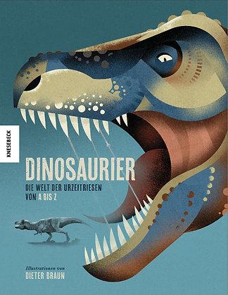 Dinosaurier - Die Welt der Urzeitriesen von A-Z