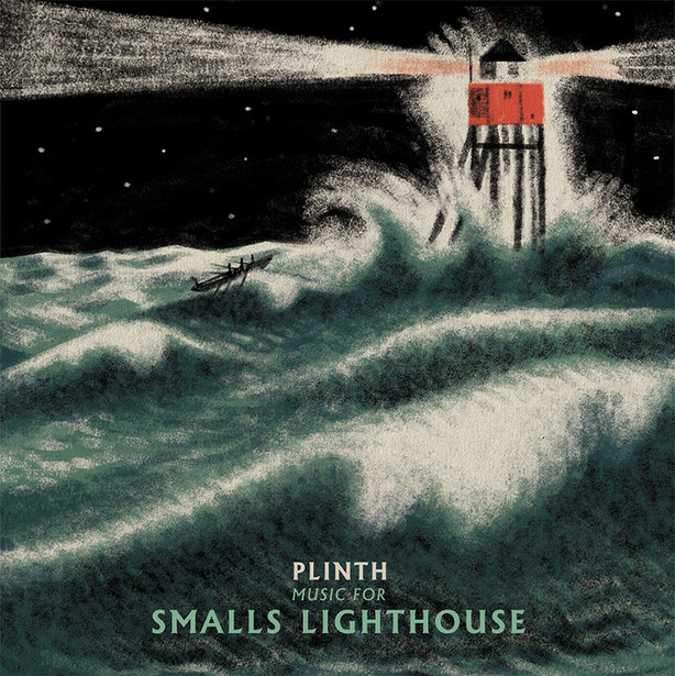 PLINTH, MUSIC FOR SMALLS LIGHTHOUSE