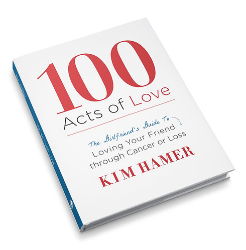 100 Acts of Love: A Girlfriend's Guide to Loving Your Friend