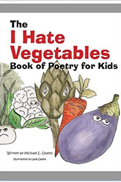 I Hate Vegetables Book of Poetry for Kids