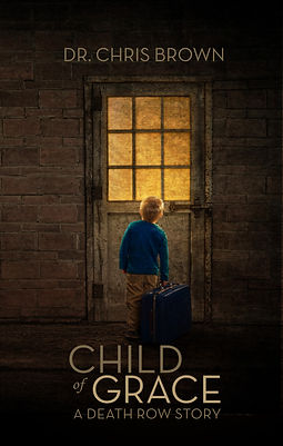 Book Cover for Child of Grace - A Death Row Story.jpg