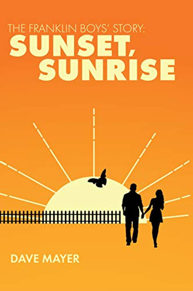 Sunrise Sunset - The Franklin Boys' Stpry