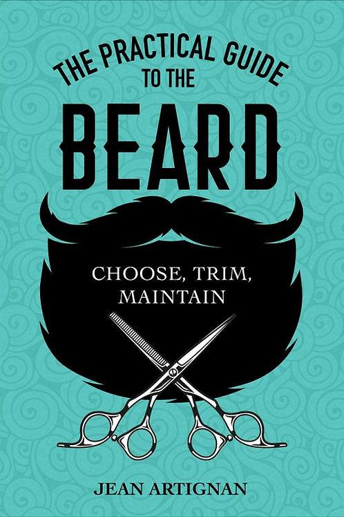 Beard: Choose, Trim, Maintain