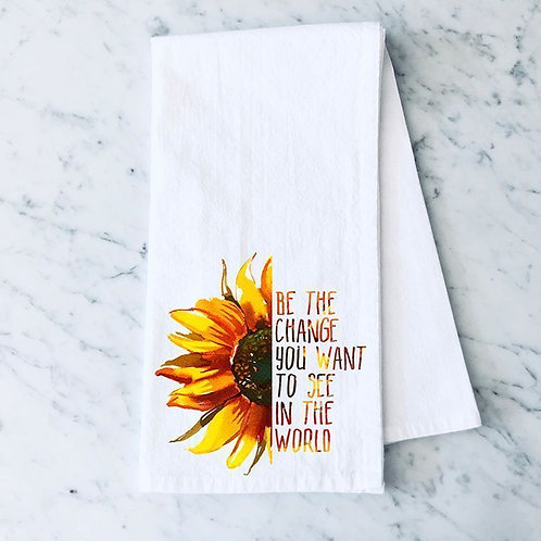Be the Change you want to See in the World Sunflower Cotton Flour Sack Towel
