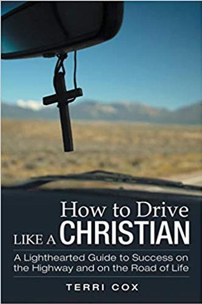 How Drive Like A Christian