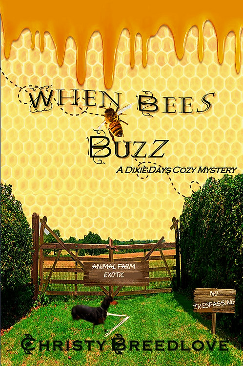 When Bees Buzz - A Dixie Days Mystery