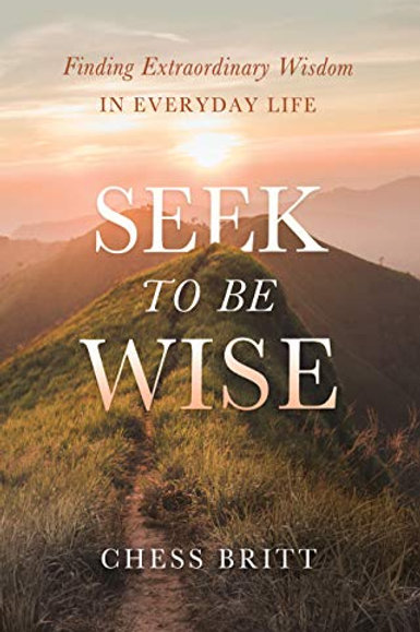 Seek To Be Wise - Hardcover