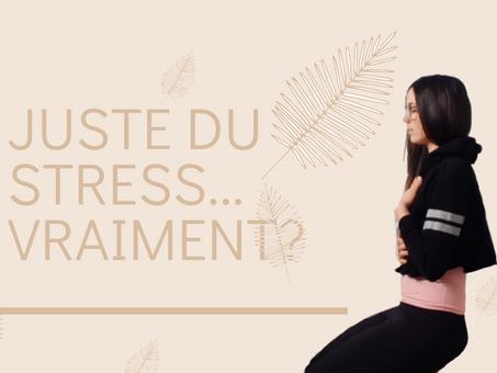 «Juste du stress» ... Vraiment?