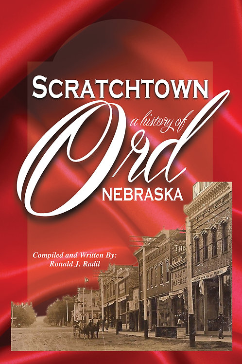 Scratchtown - a history of Ord, NE