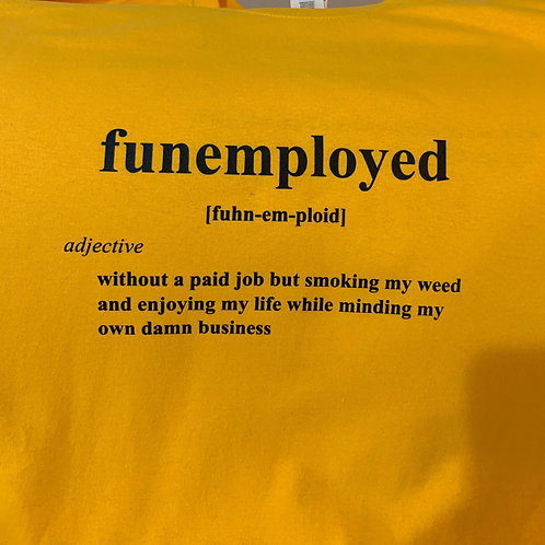 Funemployed Weed Tee Yellow