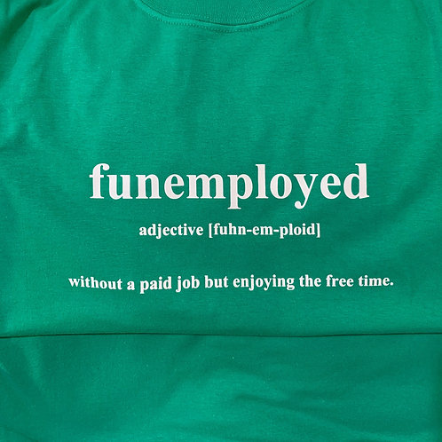 Funemployed Tee Green