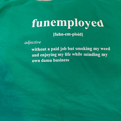Funemployed Weed Tee Green