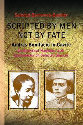 Scripted By Men Not By Fate Andres Bonifacio in Cavite Book