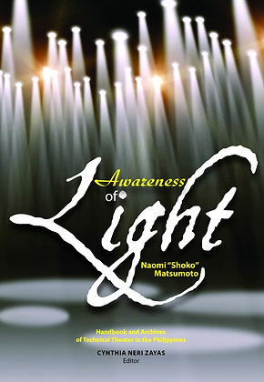 Awareness of Light: Handbook and Archives of Technical Theater in the Philippine