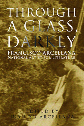 Through A Glass, Darkly by Francisco Arcellana National Artist For Literature