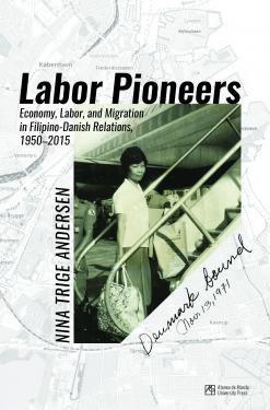 Labor Pioneers: Economy, Labor, and Migration in Filipino-Danish Relations