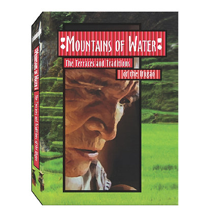 MOUNTAINS OF WATER: The Terraces and Traditions of the Ifugao DVD