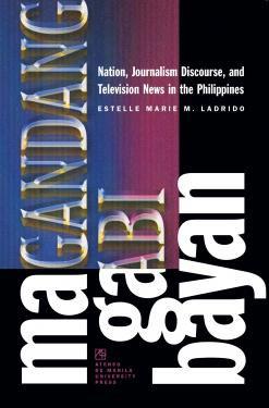 Magandang Gabi Bayan: Nation, Journalism Discourse, and Television News
