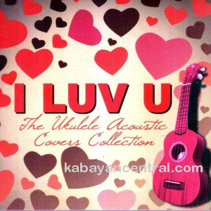 I Luv U (Ukelele Acoustic Covers) CD - Various Artists