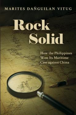 Rock Solid: How the Philippines Won Its Maritime Case against China Book
