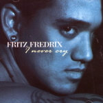 I Never Cry CD - Fritz Frederix