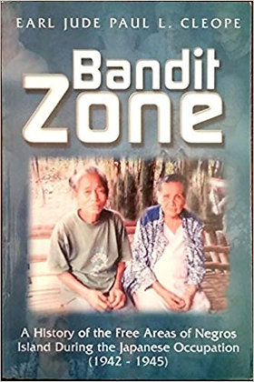 Bandit Zone: A History of the Free Areas of Negros Island Book