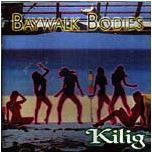 Kilig CD - Baywalk Bodies