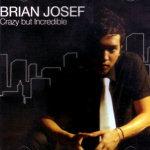 Crazy But Incredible CD - Brian Josef