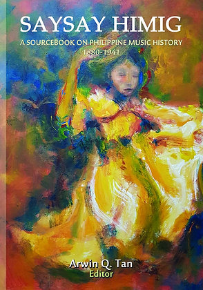 Saysay Himig: A Sourcebook On Philippine Music History 1880-1914 Book