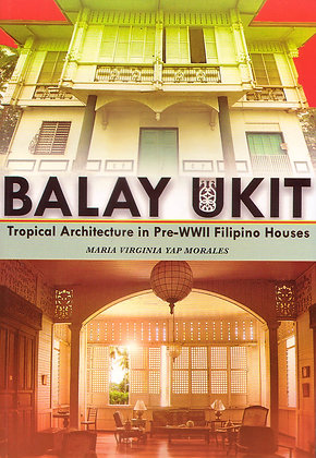 Balay Ukit: Tropical Architecture in Pre-WWII Filipino Houses Book